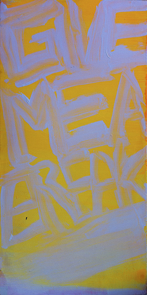 GIVE ME A BREAK - GIVE ME A BREAK - 2011 - Oil on panel - 12 x 5 inches